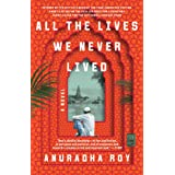 All the Lives We Never Lived: A Novel