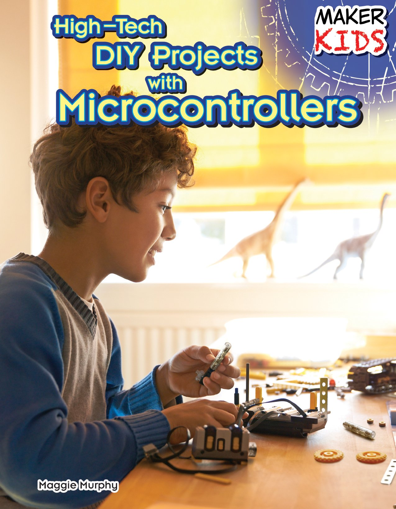 High tech diy projects with microcontrollers maker kids maggie high tech diy projects with microcontrollers maker kids maggie murphy 9781477766774 amazon books solutioingenieria Gallery