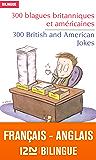 Bilingue français-anglais : 300 blagues britanniques et américaines - 300 British and American Jokes