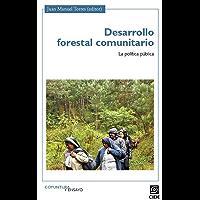 Desarrollo forestal comunitario. La política pública (Coyuntura y ensayo nº 21)