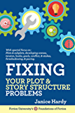 Fixing Your Plot & Story Structure Problems: Book Two: Revising Your Novel (English Edition)