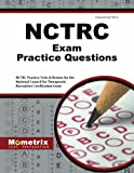 NCTRC Study Guide & Practice Test [Prepare for the NCTRC Test]