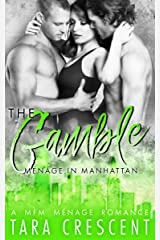 The Gamble (A Ménage Romance) (Menage in Manhattan Book 2) Kindle Edition