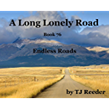 A Long Lonely Road, Endless Roads, book 76