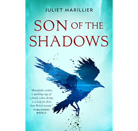 Son Of The Shadows Book Two Of The Sevenwaters Trilogy The Sevenwaters Series 2 Ebook Marillier Juliet Amazon Ca Kindle Store