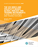 The VIX Index and Volatility-Based Global Indexes and Trading Instruments: A Guide to Investment and Trading Features