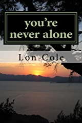 You're Never Alone: Poems To Lift You Kindle Edition