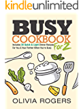 Busy Cookbook for 2: Includes 30 Quick & Light Dinner Recipes for You & Your Partner When You're Busy