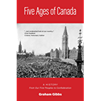 Five Ages of Canada: A History From Our First Peoples to Confederation