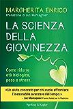 La scienza della giovinezza: Come ridurre età biologica, peso e stress (I grilli)