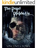 The Dead Divide Us (Second Edition)