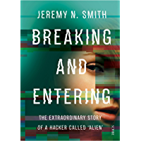 Breaking and Entering: the extraordinary story of a hacker called 'Alien'