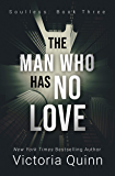 The Man Who Has No Love (Soulless Book 3)