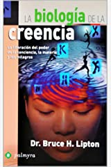 La Biología De La Creencia (Spanish Edition) eBook Kindle