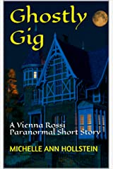 Ghostly Gig: A Vienna Rossi Paranormal Short Story (A Lost Souls Book 4) Kindle Edition