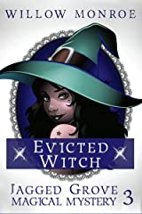 Evicted Witch (Jagged Grove Magical Mystery Book 3) Kindle Edition