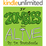 If Zombies Were Alive