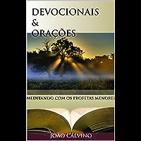 Devocionais e Orações: Meditando com os Profetas Menores