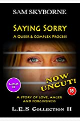 Saying Sorry: A Queer & Complex Process (Film & Story Combo): A Lesbian Fiction Short Story (L.E.S COMBO (Film & Short Story) Book 2) Kindle Edition