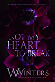 Not My Heart to Break (Merciless World Book 3)