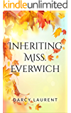Inheriting Miss. Everwich: A cosy romance read with a little spice for Autumn (Romance for the Seasons Book 1)