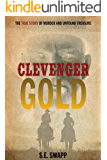 Clevenger Gold: The True Story of Murder and Unfound Treasure