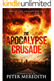 The Apocalypse Crusade War of the Undead Day One: A Zombie Tale by Peter Meredith