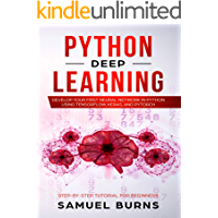 Python Deep learning: Develop your first Neural Network in Python Using TensorFlow, Keras, and PyTorch (Step-by-Step Tutorial for Beginners)