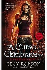 A Cursed Embrace: A Weird Girls Novel