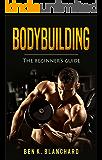 Bodybuilding: A Beginner's Guide to Bodybuilding