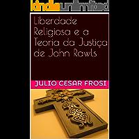 Liberdade Religiosa e a Teoria da Justiça de John Rawls (Dissertações e Teses)