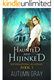 Haunted and Hijinked: A Reverse Harem Supernatural Academy Series