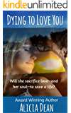 Dying to Love You: (A Short Story Romance with a Touch of Paranormal)