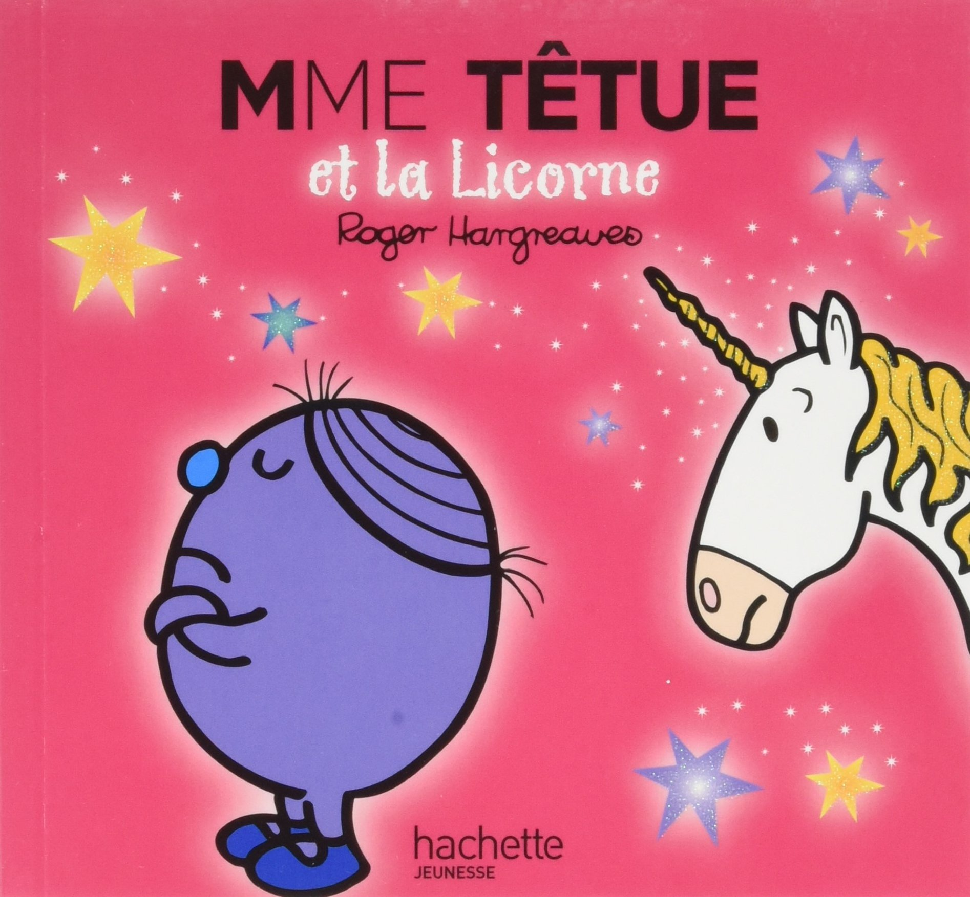 Madame Têtue et la Licorne (Anglais) Album – 13 août 2008 Roger Hargreaves HACHETTE JEUNESSE 2012252052 French