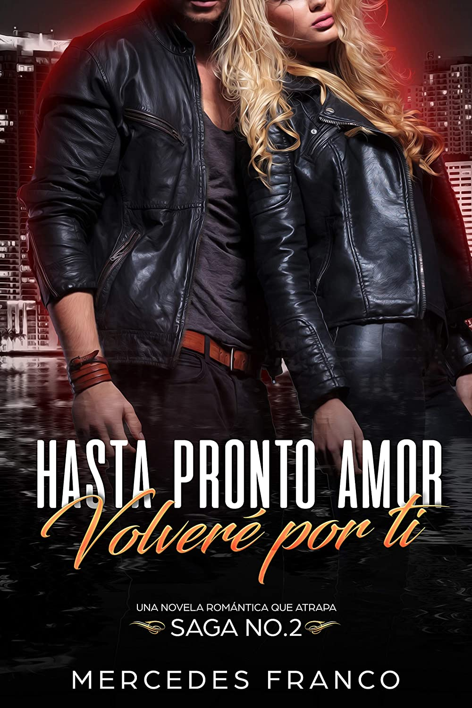 Hasta Pronto Amor. Volveré Por Ti (Libro 2): Una Novela Romántica ...