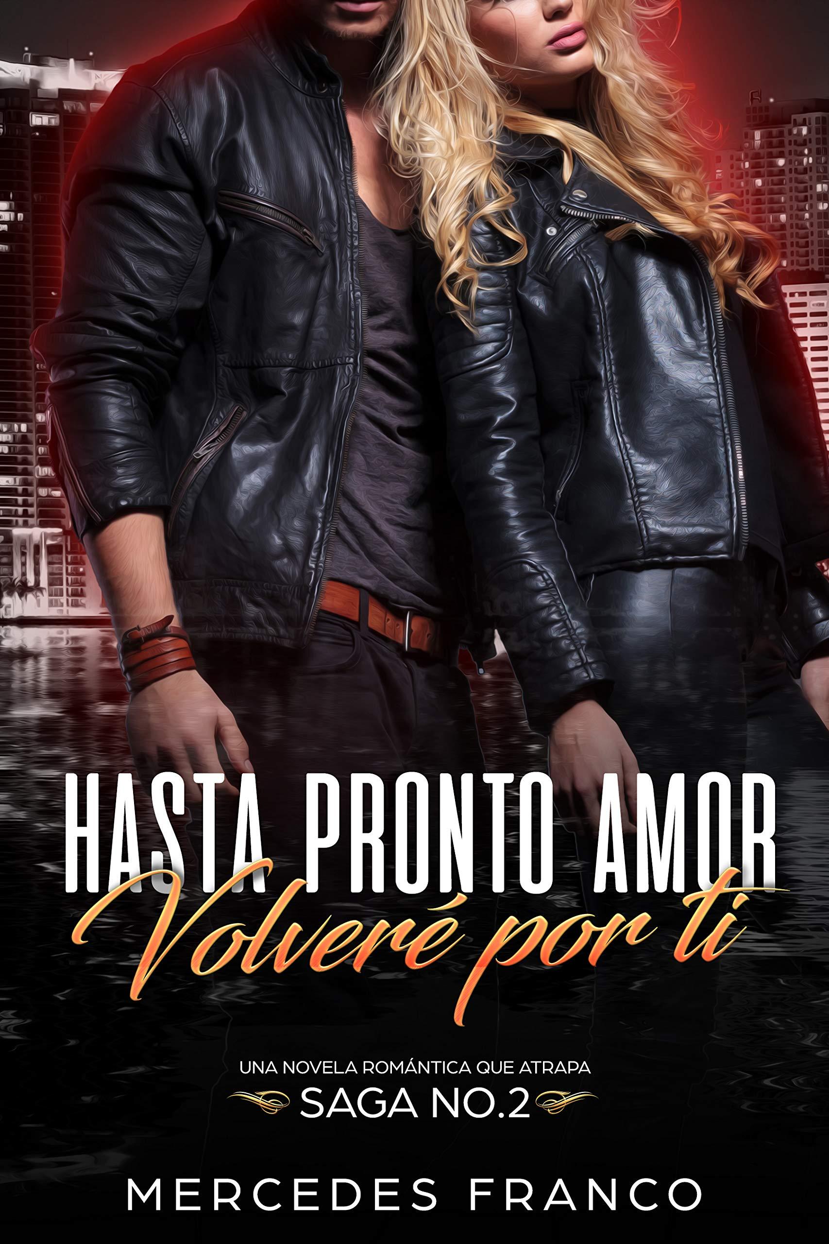 Hasta Pronto Amor. Volveré Por Ti (Libro 2): Una Novela Romántica que atrapa
