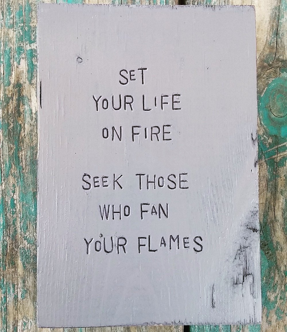 WiLDWoRDS – beautiful words on wood – by Rumi SeT YoUR LiFe oN FiRe, SeeK THoSe WHo FaN YoUR FlaMeS – Solid wood art art block