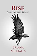 Rise (Sins of the Sidhe Book 7) Kindle Edition
