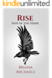 Rise (Sins of the Sidhe Book 7)