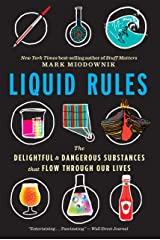 Liquid Rules: The Delightful and Dangerous Substances That Flow Through Our Lives Kindle Edition