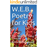 W.E.B. Poetry for Kids: Two Poems for Young Children