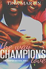 The Way Champions Love (The Champion Brothers Book 5) Kindle Edition