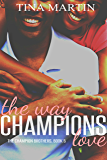The Way Champions Love (The Champion Brothers Book 5)