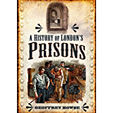 A History of London's Prisons (English Edition)