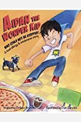 Aidan the Wonder Kid: A Food Allergy and Intolerance Story Kindle Edition
