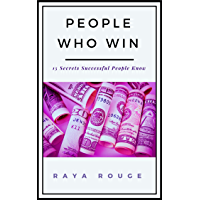 People Who WIn: 15 Secrets Successful People Know (English Edition)