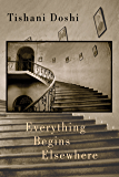 Everything Begins Elsewhere