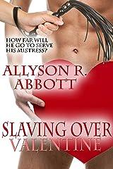 Slaving over Valentine