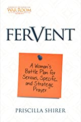 Fervent: A Woman's Battle Plan to Serious, Specific, and Strategic Prayer Kindle Edition