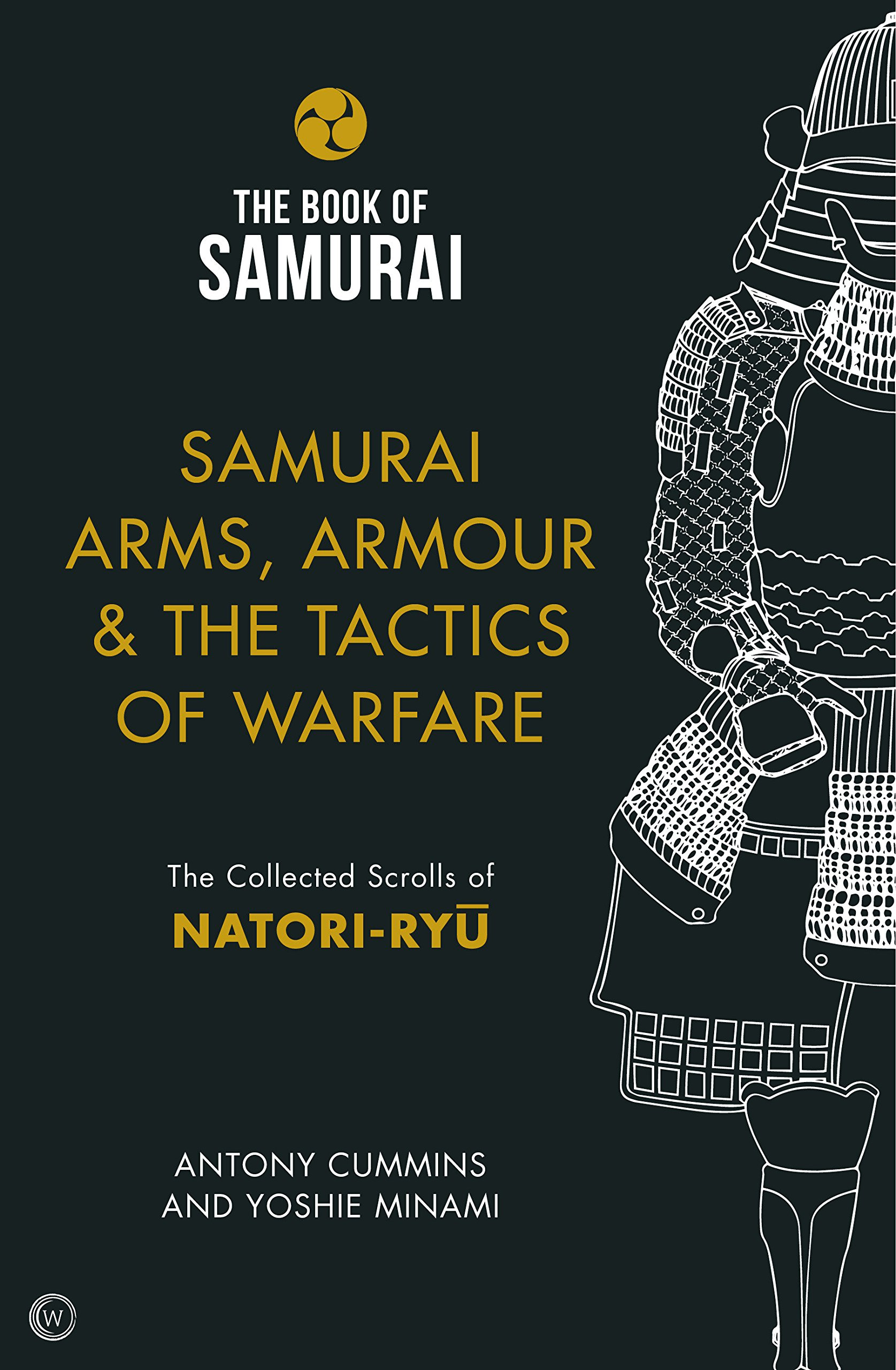 Samurai Arms, Armour & the Tactics of Warfare The Book of ...
